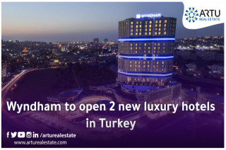 Wyndham to open 2 new luxury hotels in Turkey